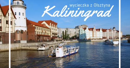Wycieczka jednodniowa do Kaliningradu