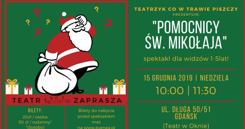 """""""POMOCNICY ŚW. MIKOŁAJA"""" - spektakl dla najnajów, czyli widzów w wieku 1-5lat!"""