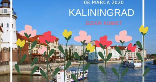 Wycieczka do Kaliningradu z okazji Dnia Kobiet