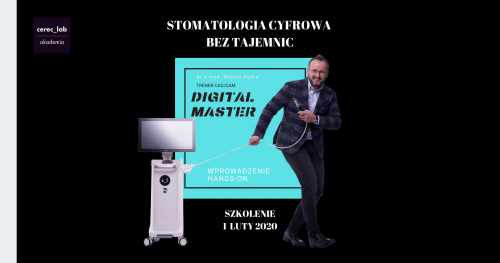 DIGITAL MASTER - STOMATOLOGIA CYFROWA BEZ GRANIC - WPROWADZENIE HANDS-ON
