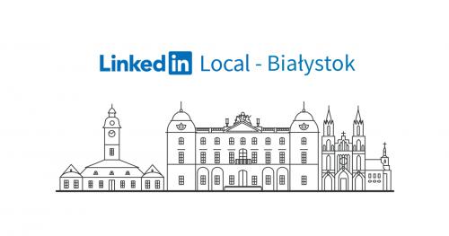 LinkedIn Local Białystok - spotkanie #6 13.01.2020