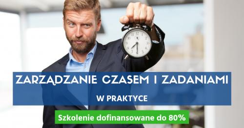 Zarządzanie Czasem i Zadaniami w Praktyce (Time & Tasks Management) - Efektywność Osobista i Menedżerska