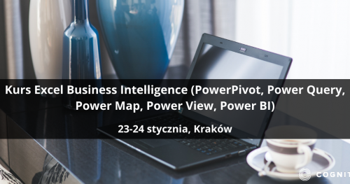 Kurs Excel Business Intelligence (PowerPivot, Power Query, Power Map, Power View, Power BI) - Kraków