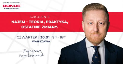 Warszawa Szkolenie Nieruchomości NAJEM teoria praktyka zmiany pułapki - Piotr Dobrowolski prawnik