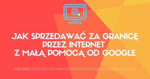 """Warsztaty """"Jak sprzedawać za granicę przez internet, z małą pomocą od Google"""""""