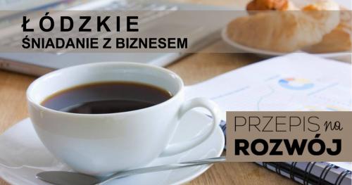 Śniadanie z biznesem - Łódź 21.02.2020