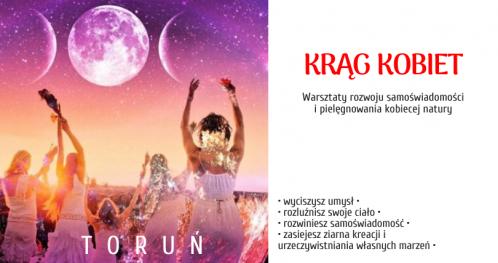 Krąg Kobiet - rozbudź moc kreacji Twoich pragnień, Toruń