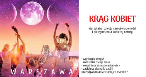 Krąg Kobiet - rozbudź moc kreacji Twoich pragnień, Warszawa