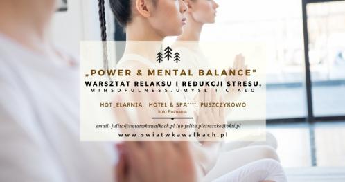 """WARSZTAT RELAKSU I REDUKCJI STRESU """"POWER & MENTAL BALANCE"""". MINDFULNESS. UMYSŁ I CIAŁO. HOT_elarnia. Hotel & SPA 4*. WIELKOPOLSKA"""