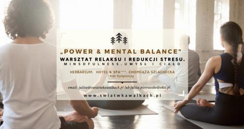 """WARSZTAT RELAKSU I REDUKCJI STRESU """"POWER & MENTAL BALANCE"""". MINDFULNESS. UMYSŁ I CIAŁO. HERBARIUM. HOTEL & SPA 4*. KUJAWY"""
