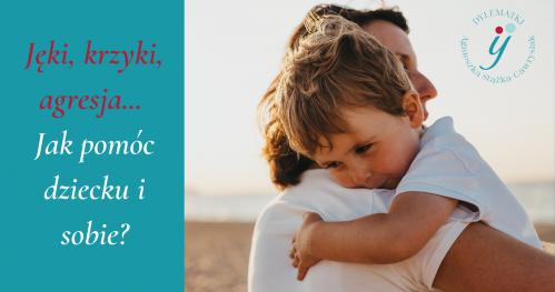 SZKOLENIE ONLINE Jęki, krzyki, agresja: jak pomóc dziecku i sobie?