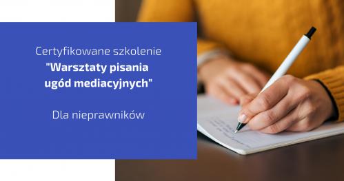 Warsztat pisania ugód mediacyjnych - certyfikat