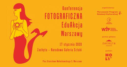 Konferencja Fotograficzna EduAkcja Warszawy - zapisy na listę rezerwową