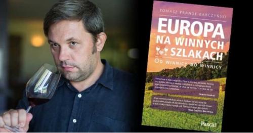 """Wieczór autorski z cyklu """"Literatura i Wino""""   Tomasz Prange - Barczyński """"Europa na winnych szlakach"""" oraz Noc Wina """"Wina z pięciu regionów Południa Włoch"""""""