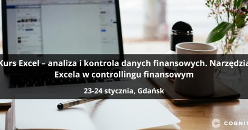 Kurs Excel - analiza i kontrola danych finansowych. Narzędzia Excela w controllingu finansowym - Gdańsk
