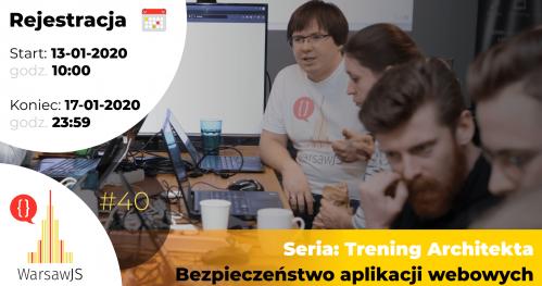 WarsawJS Workshop #40 — Seria: Trening Architekta — Bezpieczeństwo aplikacji webowych