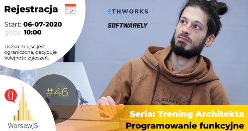 WarsawJS Workshop #46 — Seria: Trening Architekta — Programowanie funkcyjne