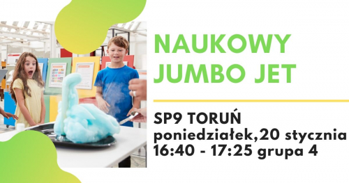 Naukowy Jumbo Jet - warsztaty naukowe, SP9 Toruń, grupa 4