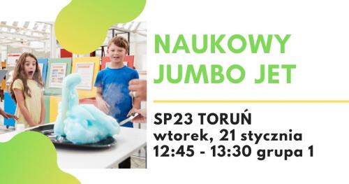 Naukowy Jumbo Jet - warsztaty naukowe, SP23 Toruń, grupa 1