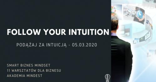 Follow your Intiution - Podążaj za Intuicją - Smart Biznes Mindset