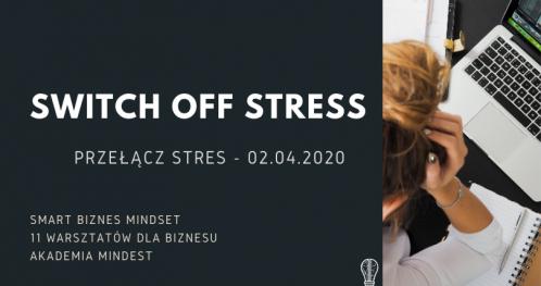 Switch Off Stress - Przełącz Stres - Smart Biznes Mindset