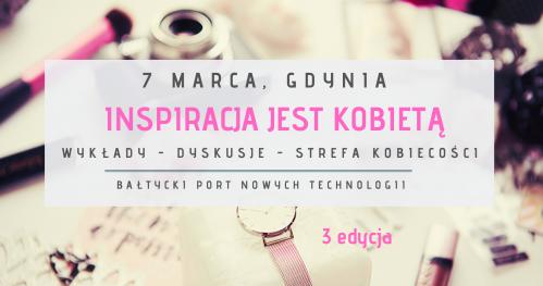 INSPIRACJA JEST KOBIETĄ - wykłady - dyskusje - strefa kobiecości - III edycja