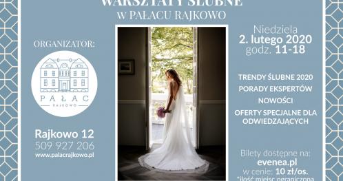 Warsztaty Ślubne w Pałacu Rajkowo 02.02.2020