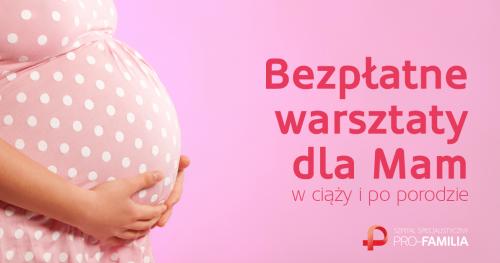 Darmowe szkolenie dla kobiet w ciąży i po porodzie