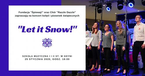 """""""Let it Snow!"""" - koncert kolęd i piosenek świątecznych Chóru """"Razzle Dazzle"""""""