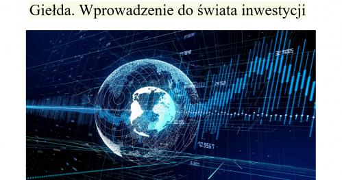 Giełda. Wprowadzenie do świata inwestycji