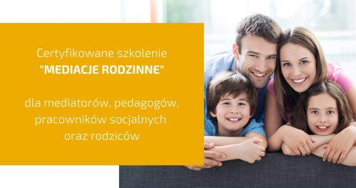 Mediacje rodzinne - szkolenie certyfikowane
