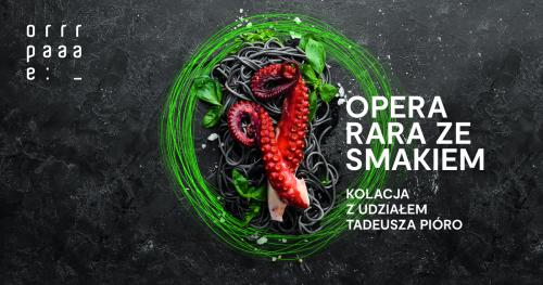 Opera Rara ze smakiem - kolacja z udziałem Tadeusza Pióro