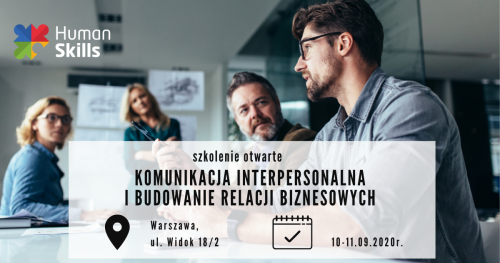 Szkolenie otwarte w Warszawie Komunikacja interpersonalna i budowanie relacji biznesowych 10-11.09.2020