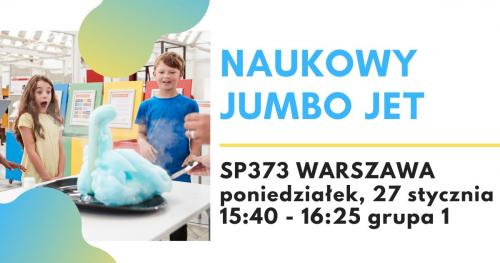Naukowy Jumbo Jet - warsztaty naukowe, SP373 Warszawa, grupa 1