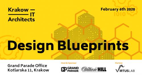Design Blueprints - Krakow IT Architects community meetup #2
