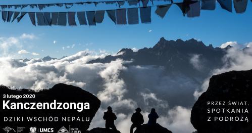 Przez Świat. Spotkania z podróżą- Kanczendzonga, Dziki Wschód Nepalu