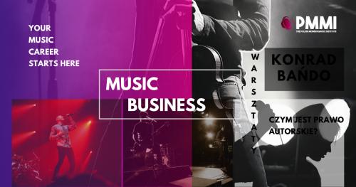 """Warsztaty Menedżerskie: Zarządzanie biznesem muzycznym. Co to są """"prawa autorskie""""?"""