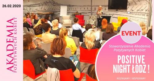 Akademia Pozytywnych Kobiet zaprasza na - ŁÓDŹ POSITIVE NIGHT!