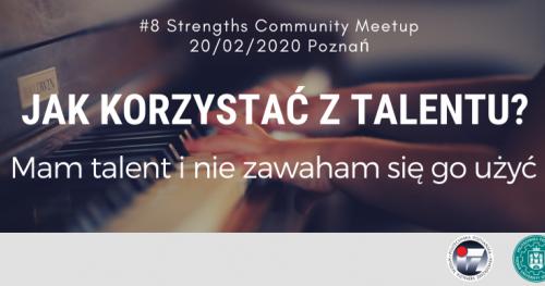 Talenty Gallupa - Strengths Community Meetup Poznań #8 - Poznańskie Talenty - Jak korzystać z talentu?