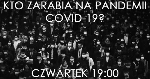 Kto zarabia na pandemii COVID-19? WEBINARIUM