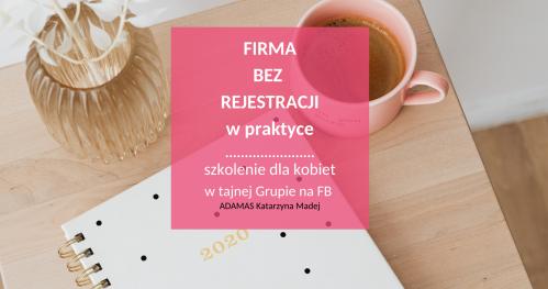 Firma bez rejestracji - szkolenie online dla kobiet