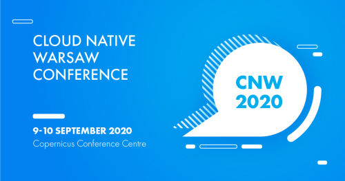 Cloud Native Warsaw 2020