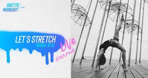 Let's stretch Live czyli domowe rozciąganki na żywo