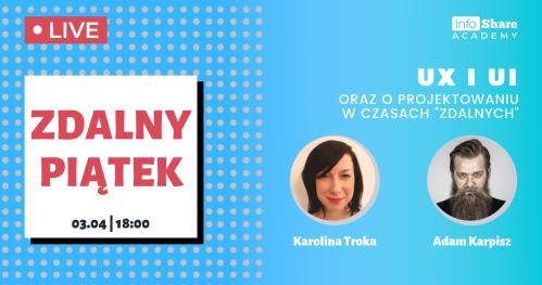 """ZDALNY PIĄTEK - Webinar: UX i UI oraz o projektowaniu w czasach """"zdalnych"""""""