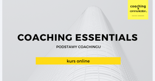 Coaching Essentials (Podstawy coachingu) - kurs online