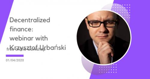 Decentralized finance: webinar with Krzysztof Urbański - ReaktorX Info Session