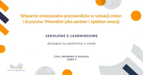 Szkolenie e-learningowe: Wsparcie emocjonalne pracowników w sytuacji zmian i kryzysów. Menedżer jako partner i opiekun emocji.