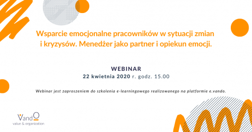 Webinar - Wsparcie emocjonalne pracowników w sytuacji zmian i kryzysów.  Menedżer jako partner i opiekun emocji.