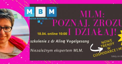 MLM: Poznaj. Zrozum i Działaj!- szkolenie z ekspertem  dr Aliną Vogelgesang ON LINE