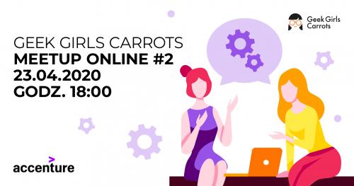 Geek Girls Carrots Online Meetup #2
